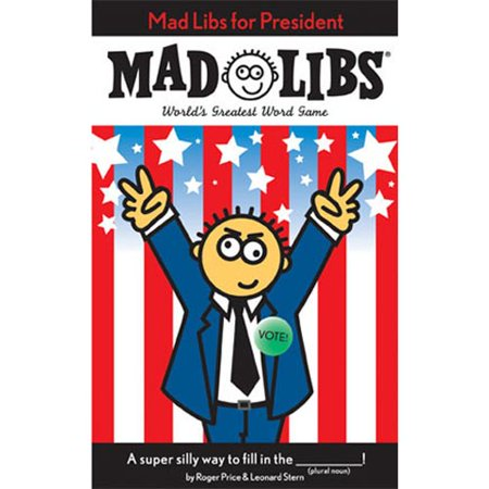Mad Libs For President  Mad Libs