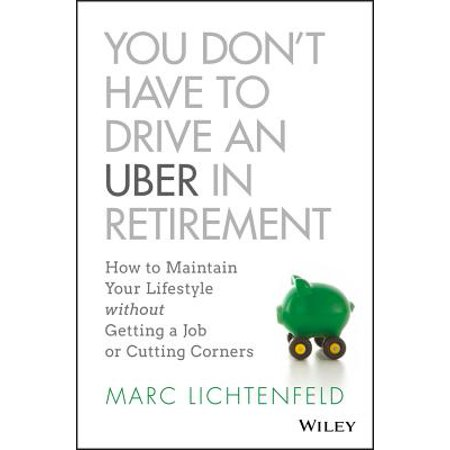 You Don't Have to Drive an Uber in Retirement - eBook - Usher In Wedding