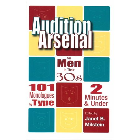 Audition Arsenal for Men in their 30's: 101 Monologues by Type, 2 Minutes & Under - (Best Shakespeare Monologues For Auditions)