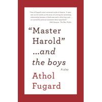 MASTER HAROLD AND THE BOYS : A Play
