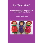It's Berry Cute, Knitting Patterns fit American Girl and other 18-Inch Dolls - eBook