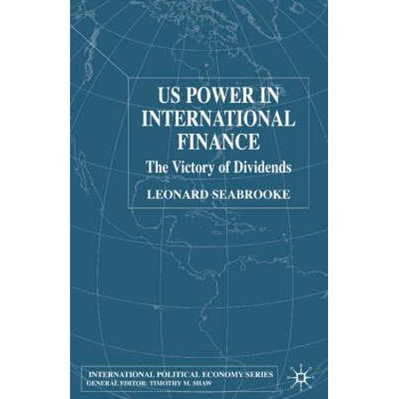 Us Power in International Finance : The Victory of