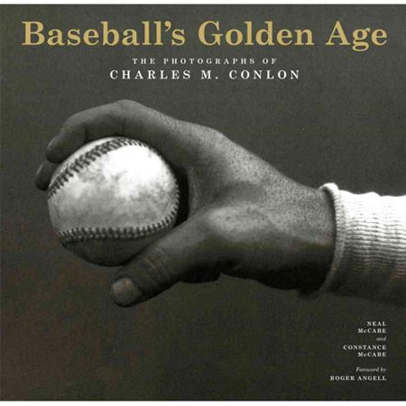 Baseballs Golden Age: The Photographs of Charles M. Conlon by