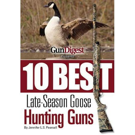 Gun Digest Presents 10 Best Late-Season Goose Guns -