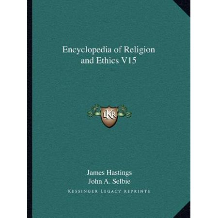 Encyclopedia of Religion and Ethics V15