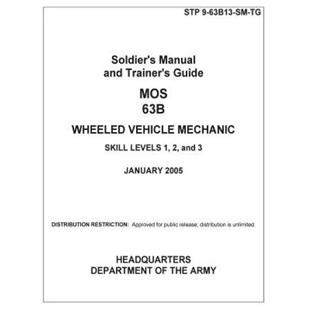 Soldier Training Publication Stp 9 63B13 Sm Tg Soldiers Manual And Trainers Guide Mos 63B Wheeled Vehicle Mechanic Skill Levels 1  2  And 3 January