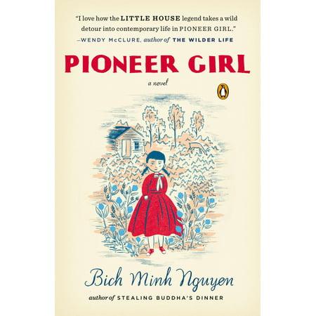 Pioneer Girl : A Novel](Pioneer Girl)