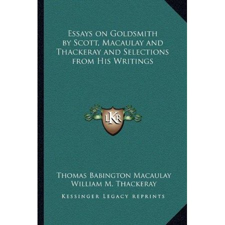 Essays on Goldsmith by Scott, Macaulay and Thackeray and Selections from His Writings - image 1 of 1
