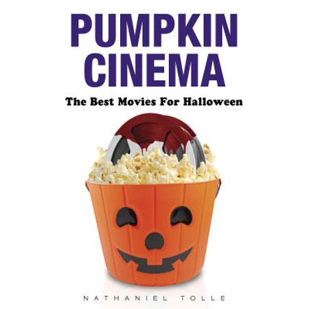 Pumpkin Cinema : The Best Movies for Halloween](Best Halloween Appetizers)