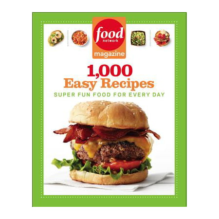 Food Network Magazine 1,000 Easy Recipes : Super Fun Food for Every Day (Food Network Halloween 2017)
