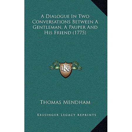A Dialogue in Two Conversations Between a Gentleman, a Pauper and His Friend (Dialogue Between Two Friends On Terrorism In English)