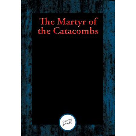 The Martyr of the Catacombs - eBook (The Preservation Of The Martyr In Me)