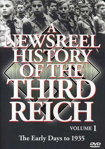 A Newsreel History of the Third Reich: Volume 1 by Music Video Dist