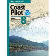 U.S. Coast Pilot 8: Alaska: Dixon Entrance to Cape Spencer 2018, 40th Edition