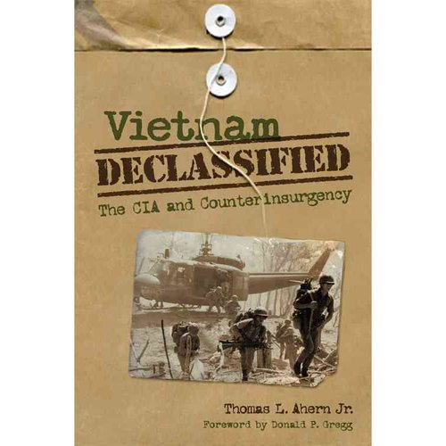 Vietnam Declassified : The CIA and Counterinsurgency