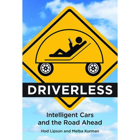 Driverless : Intelligent Cars and the Road Ahead