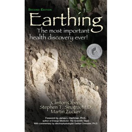 Earthing : The Most Important Health Discovery