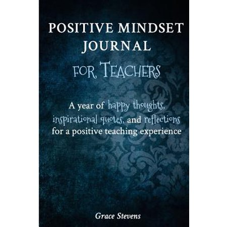 Positive Mindset Journal for Teachers : A Year of Happy Thoughts, Inspirational Quotes, and Reflections for a Positive Teaching Experience (Teacher Gift Edition - Regular Graphics) - Halloween Sayings For Teacher Gifts