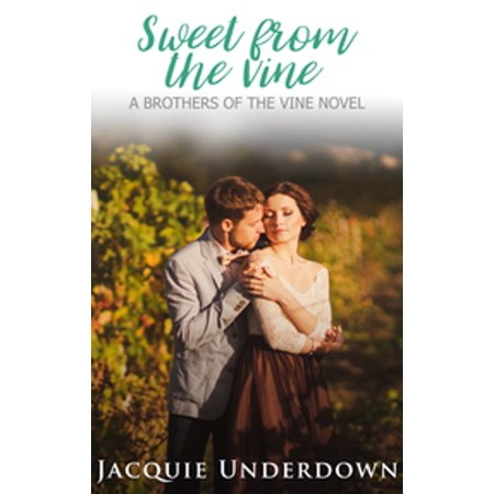 Sweet From The Vine - eBook (Vino Sweet)