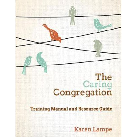 The Caring Congregation : Training Manual and Resource Guide