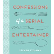 Confessions of a Serial Entertainer (Hardcover)