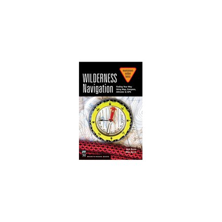 Wilderness Navigation  Finding Your Way Using Map  Compass  Altimeter   Gps