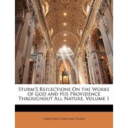 Sturm's Reflections on the Works of God and His Providence Throughout All Nature, Volume 1