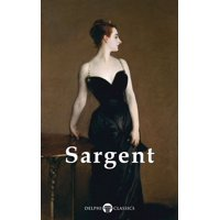 Complete Paintings of John Singer Sargent (Delphi Classics) - eBook