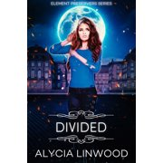 Divided (Element Preservers Series, Book 03) - eBook