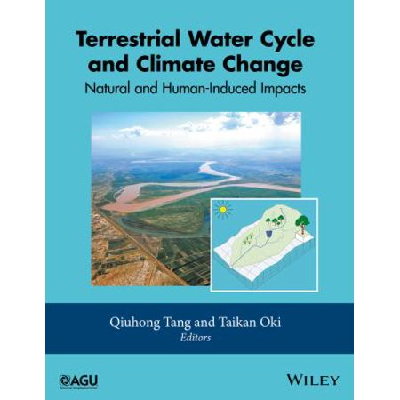 Terrestrial Water Cycle And Climate Change  Natural And Human Induced Impacts