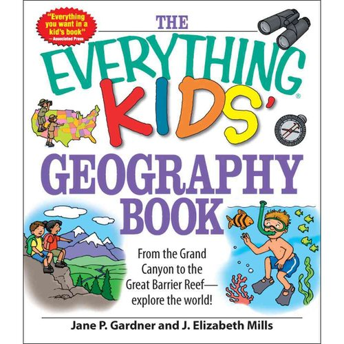 The Everything Kids' Geography Book: From the Grand Canyon to the Great Barrier Reef--explore the World!
