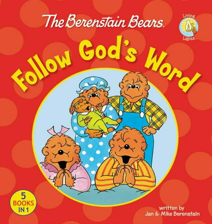 Berenstain Bears/Living Lights: The Berenstain Bears Follow God's Word (Hardcover)