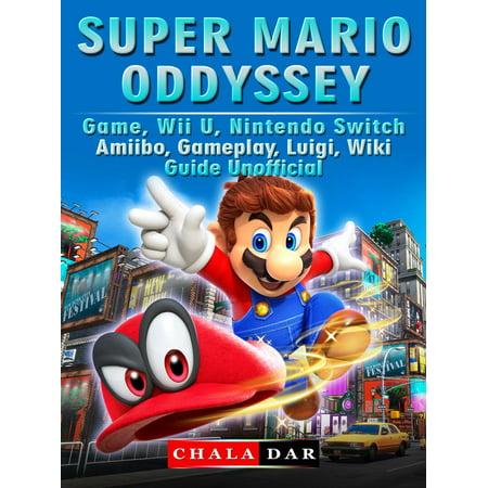 Super Mario Odyssey Game, Wii U, Nintendo Switch, Amiibo, Gameplay, Luigi,  Wiki, Guide Unofficial - eBook