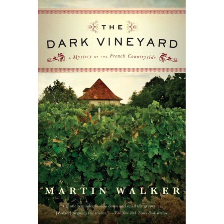 The Dark Vineyard : A Mystery of the French Countryside