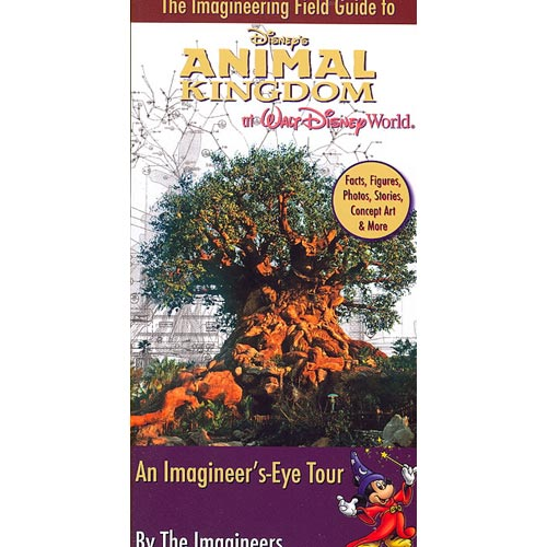 The Imagineering Field Guide to Disney's Animal Kingdom at Walt Disney World: An Imagineer's-eye Tour