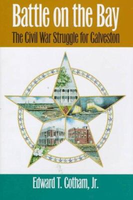 Battle on the Bay: The Civil War Struggle for Galveston by