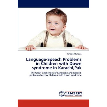 Language-Speech Problems in Children with Down Syndrome in Karachi,
