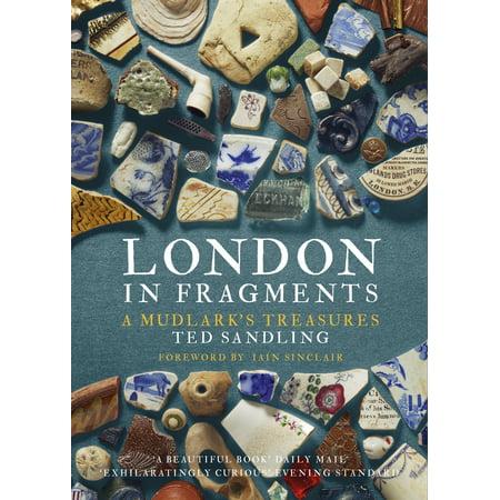 London in Fragments : A Mudlark's (Mudlark Boxed)