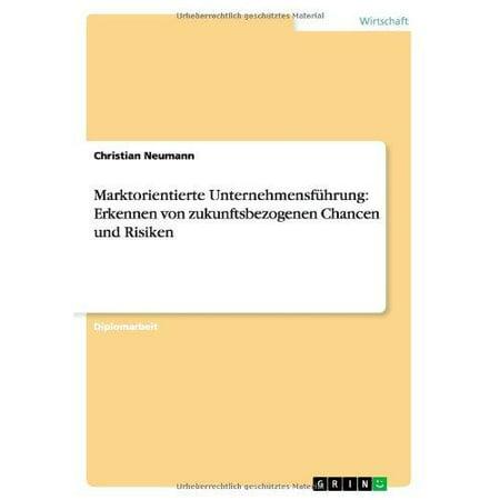 Marktorientierte Unternehmensfuhrung: Erkennen Von Zukunftsbezogenen Chancen Und Risiken - image 1 of 1