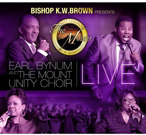 Bishop K.W. Brown Presents Earl Bynum and The Mounty Unit Choir Live (Includes DVD)