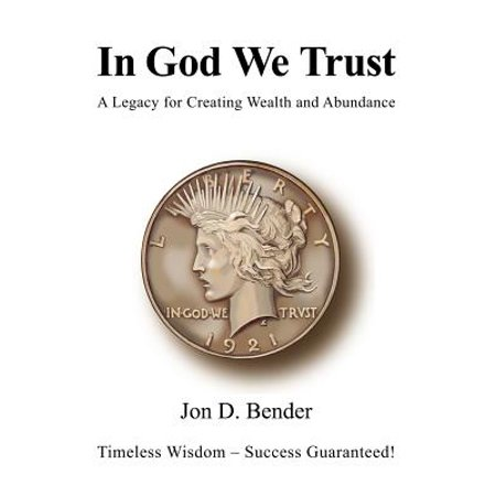 In God We Trust : A Legacy for Creating Wealth and (Diamond Rio In God We Trust Banned)