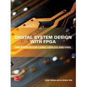 Digital System Design with FPGA: Implementation Using Verilog and VHDL - eBook