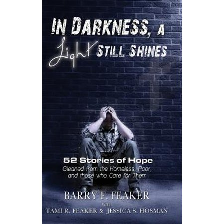 In Darkness, a Light Still Shines : 52 Stories of