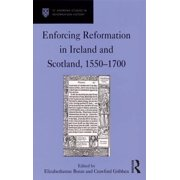 Enforcing Reformation in Ireland and Scotland, 1550–1700 - eBook