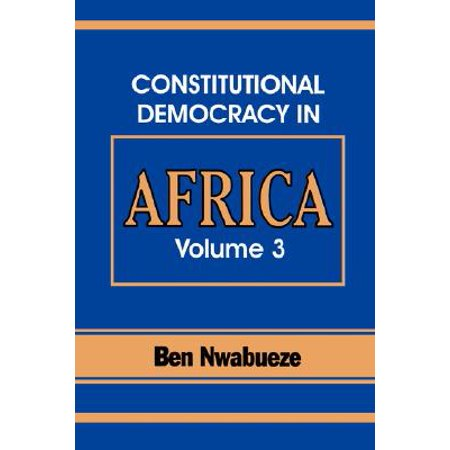 Constitutional Democracy in Africa. Vol. 3. the Pillars Supporting Constitutional (Difference Between A Democracy And A Constitutional Republic)