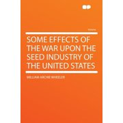 Some Effects of the War Upon the Seed Industry of the United States