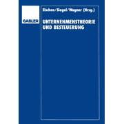 Unternehmenstheorie Und Besteuerung : Festschrift Zum 60. Geburtstag Von Dieter Schneider (Paperback)