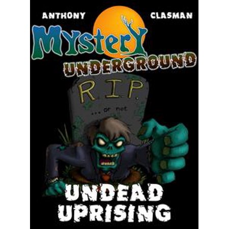 Mystery Underground: Undead Uprising (A Collection of Scary Short Stories) - - Halloween Stories Scary Short