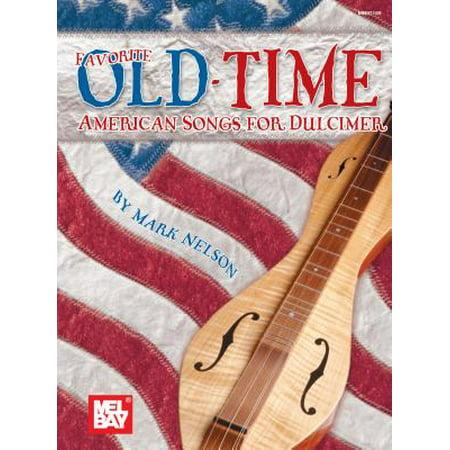 Mel Bay Presents Favorite Old-Time American Songs for (Mel Bay Jazz Dulcimer)