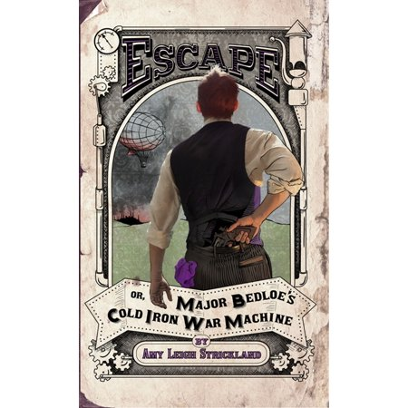 Escape OR, Major Bedloe's Cold Iron War Machine - (One Major Cause Of The Cold War Was)